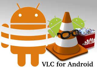 vlc for android beta top five most acceptable player apps by android smartphone users