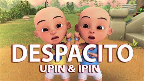 despacito upin ipin despacito upin ipin remix version youtube
