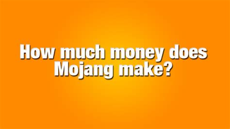 how much money do you give at a wedding how much money does mojang make timelapse minecraft blog