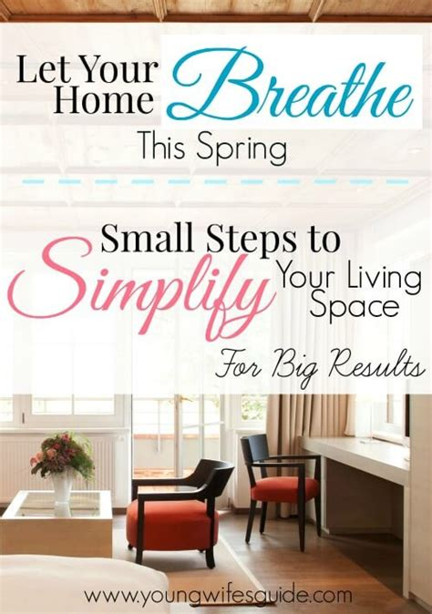 simplify your home let your home breathe this spring small steps to simplify