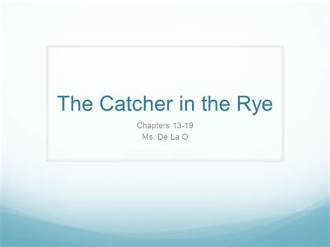catcher in the rye theme chapter 1 the catcher in the rye chapters ms de la o ppt download