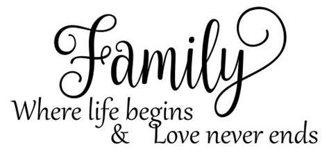 family where life begins amp love never ends