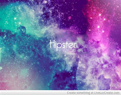 hipster galaxy quotes quotesgram galaxy hipster quotes inspirational quotesgram
