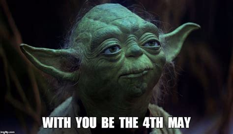 May The Fourth Be With You Meme - may the fourth imgflip