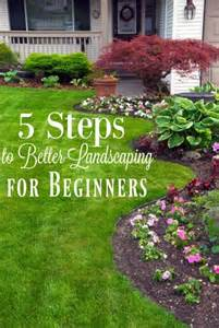 Easy Landscaping Ideas For Beginners 5 Landscaping Tips For Beginners Landscapes Landscaping
