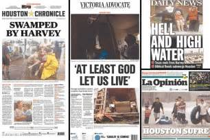 Tx Newspapers Newspaper Front Pages Show Harvey S Destructive Impact In
