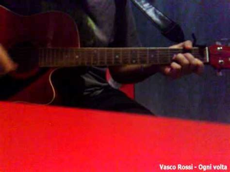 ogni volta vasco accordi ogni volta vasco giro con la chitarra acustica