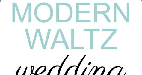 Wedding Waltz Song List by 16 Modern Waltz Wedding Songs Song List