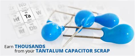 tantalum capacitors price per pound last edited by tantalumrecycling 10 01 2015 at 08 40 am