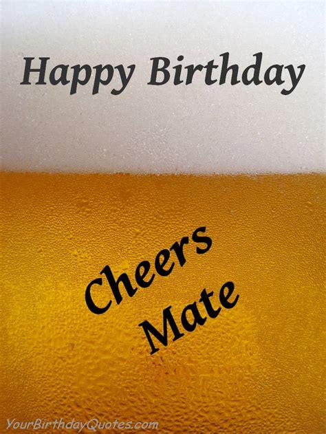 birthday cheers happy birthday alcoholic quotes quotesgram