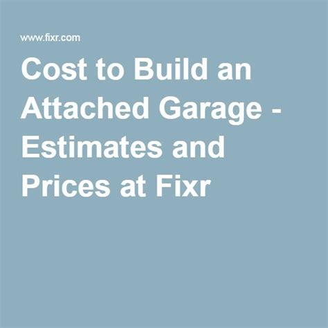 Average Cost To Build A Garage by 17 Best Ideas About Attached Garage On Garage