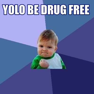Url Meme - meme creator yolo be drug free meme generator at memecreator org