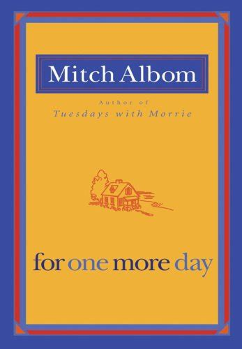Mitch Albom For One More Day for one more day by mitch albom book review ink