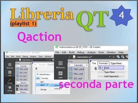 librerias qt c libreria qt playlist 1 ita 04 qactions seconda
