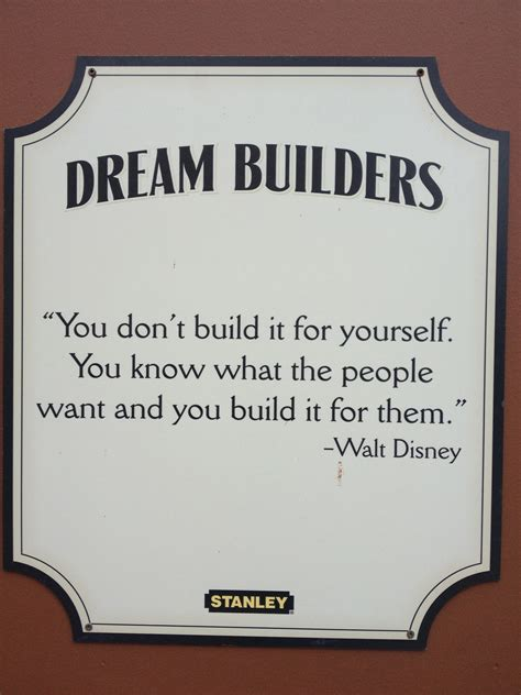 building quotes dream builders 1 you don t build it for yourself st