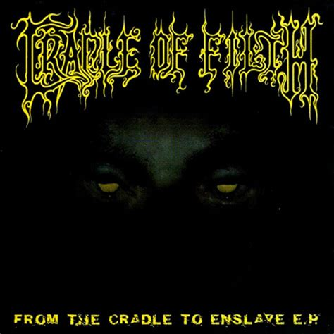 From The by Cradle Of Filth From The Cradle To Enslave Metal Blade