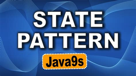 state pattern youtube state pattern in java state design pattern exle