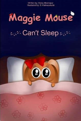 Mouse In Room Is It Safe To Sleep by Maggie Mouse Can T Sleep By Moonspur Reviews