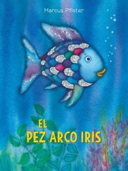 el pez arco iris 1558583610 el pez arco iris by marcus pfister herbert 9780735821897 paperback barnes noble