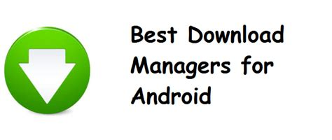 best downloading app for android best managers for android