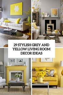 living decorations 29 stylish grey and yellow living room d 233 cor ideas digsdigs