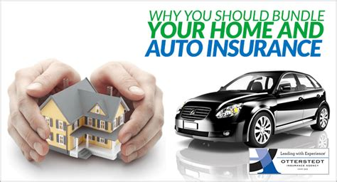 car and house insurance why you should bundle your home and auto insurance otterstedt insurance agency
