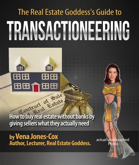 the real estate goddess s guide to transactioneering the