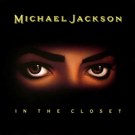 Songs About Being In The Closet by In The Closet Lyrics Info Michael Jackson
