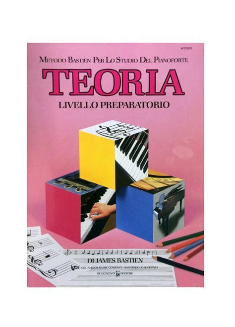 libro bastien metodo nivel bastien metodo per lo studio del pianoforte teoria livello preparatorio wp205i timbro musica