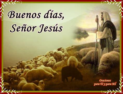 imagenes de buenos dias jesus oraciones para ti y para m 205 buenos d 237 as se 241 or jes 250 s