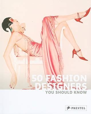 50 fashion designers you 3791344137 50 fashion designers you should know by simone werle reviews discussion bookclubs lists