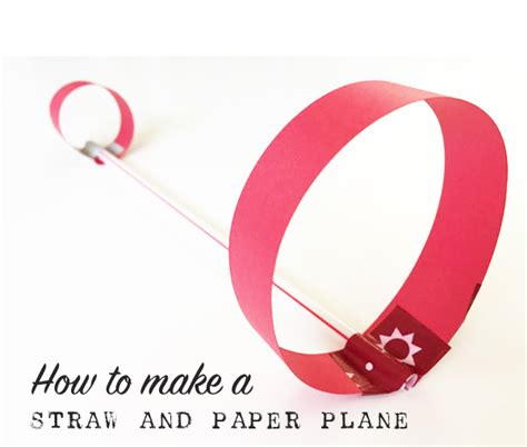 How To Make A Looping Paper Airplane - design challenge make straw and paper airplanes tinkerlab