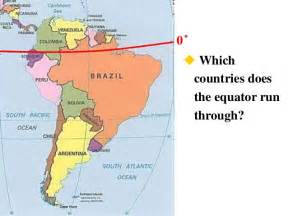 map of equator in south america south america 2010 lesson 1