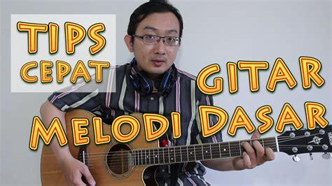 cara bermain gitar dont worry tips cepat gitar melodi dasar youtube