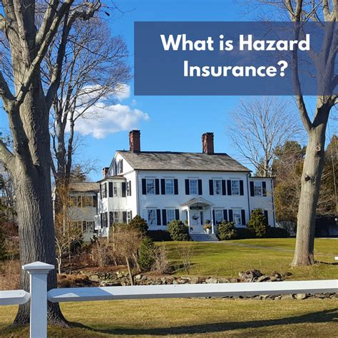 What is Hazard Insurance Daigle & Travers Insurance 22