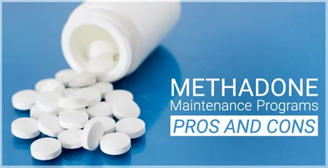 30 Day Methadone Detox In Southern Md by Methadone Maintenance Programs Pros And Cons