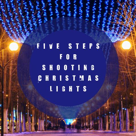 5 steps for shooting christmas lights fotor s blog