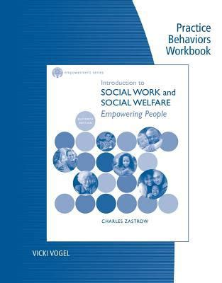 empowerment series introduction to social work and social welfare empowering practice behaviors workbook for zastrow s cole