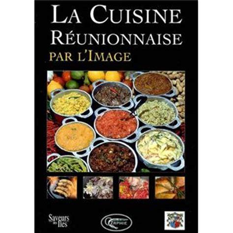 recette de cuisine reunionnaise la cuisine r 233 unionnaise par l image reli 233 carole iva