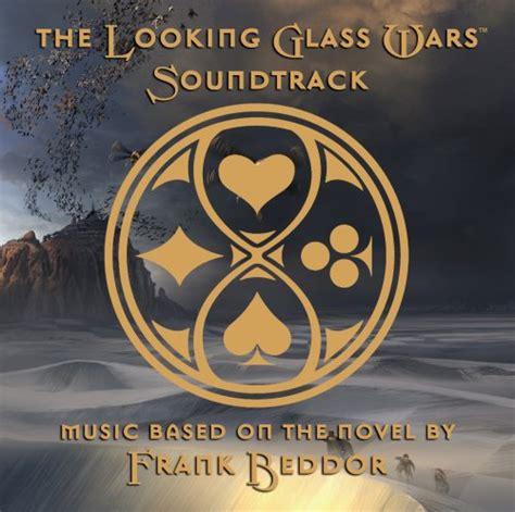 the looking glass war the looking glass wars soundtrack 893446001072 drop ship access