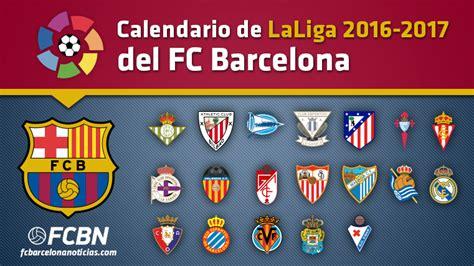 este es el calendario de liga 2016 17 fc barcelona