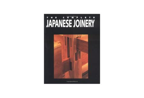 Complete Japanese the complete japanese joinery the samurai carpenter