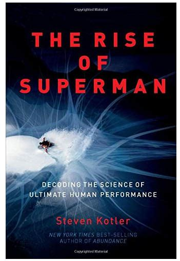 on the rise books book review the rise of superman by steven kotler a