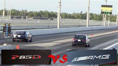Tesla S Drag Race Tesla Model S P85d Vs Mercedes E63s Amg 1 4 Mile Drag
