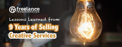 lessons learned from years with services lessons learned from 9 years of selling creative services