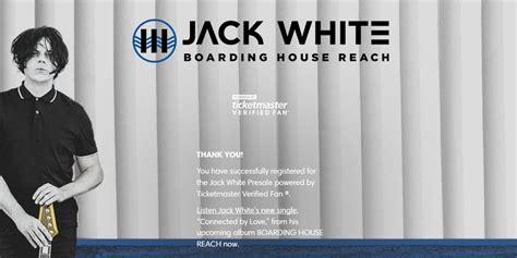 ticketmaster verified fan registration jack white tm verified fan ticket master verified fans