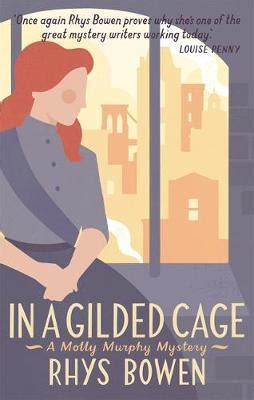 in a gilded cage a molly murphy mystery molly murphy mysteries books 9781472118394 in a gilded cage rhys bowen