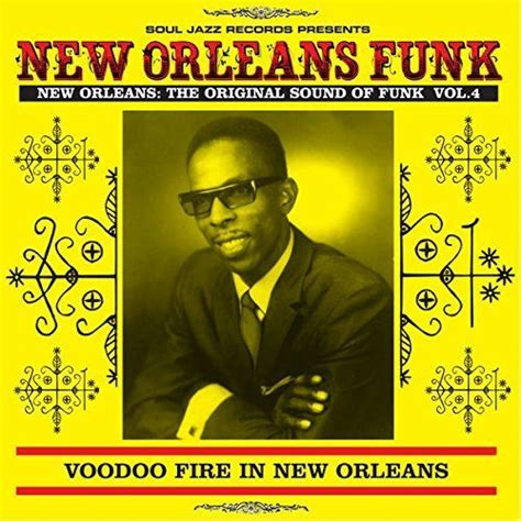 New Orleans Records Soul Jazz Records Presents New Orleans Funk 4 Voodoo In New Orleans 1951 75