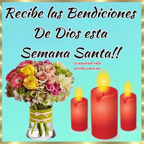 imagenes graciosas semana santa recibe las bendiciones de dios esta semana santa imagen