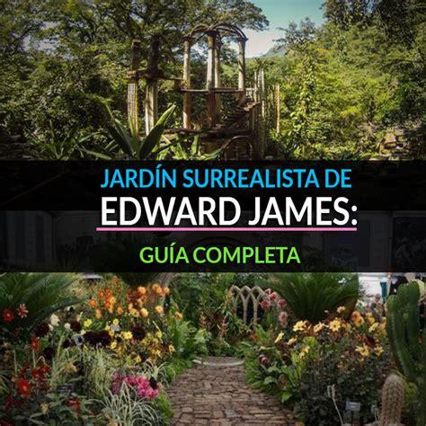 jardin surrealista jard 237 n surrealista de edward james gu 237 a definitiva tips